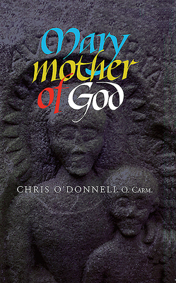 Mary Mother of God - O'Donnell, Christopher