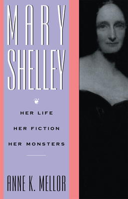 Mary Shelley - Mellor, Anne K, and Mellor Anne, K