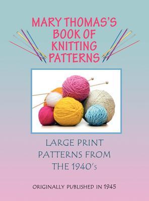 Mary Thomas's Book of Knitting Patterns - Thomas, Mary
