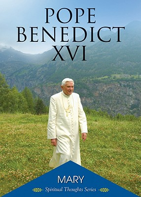 Mary - Pope Benedict XVI, and Ronchi, Ermes Maria (Introduction by), and Caruana, Edmond (Introduction by)