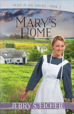 Mary's Home - Eicher, Jerry S