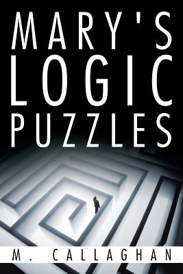 Mary's Logic Puzzles - Callaghan, M