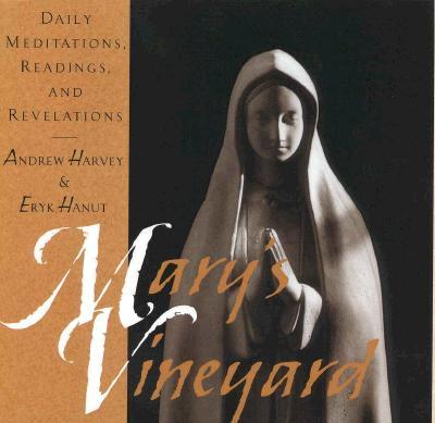 Mary's Vineyard: Daily Meditations, Readings, and Revelations - Harvey, Andrew