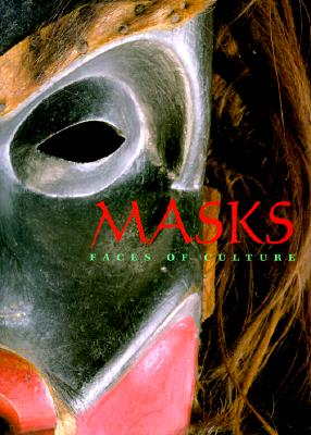 Masks: Faces of Culture - Nunley, John W, and McCarthy, Cara, and Emigh, John (Contributions by)