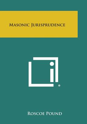 Masonic Jurisprudence - Pound, Roscoe