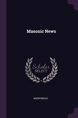 Masonic News - Anonymous