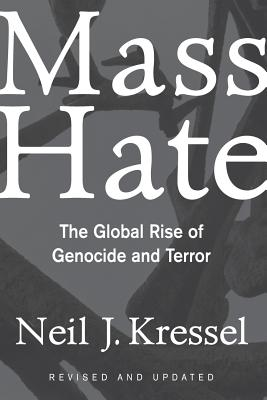Mass Hate: The Global Rise of Genocide and Terror - Kressel, Neil J, Ph.D.