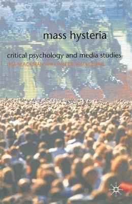 Mass Hysteria: Critical Psychology and Media Studies - Blackman, Lisa, Dr., and Walkerdine, Valerie