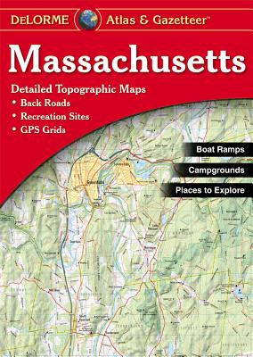 Massachusetts 3/E - Rand McNally, and Delorme Publishing Company, and DeLorme