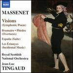 Massenet: Visions; Brumaire, Phèdre Overtures; Les Érinnyes