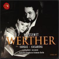 Massenet: Werther - Christopher Schaldenbrand (baritone); Dawn Kotoski (soprano); Ramón Vargas (tenor); Vesselina Kasarova (mezzo-soprano);...