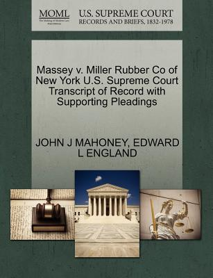 Massey V. Miller Rubber Co of New York U.S. Supreme Court Transcript of Record with Supporting Pleadings - Mahoney, John J, and England, Edward L