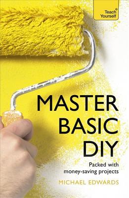 Master Basic DIY: Teach Yourself - DIY Doctor