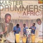 Master Drummers of Africa: Kopano