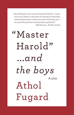 Master Harold ...and the Boys - Fugard, Athol