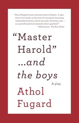 Master Harold ...and the Boys - Fugard, Athol