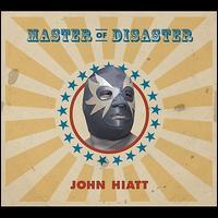 Master of Disaster - John Hiatt
