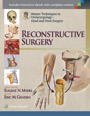 Master Techniques in Otolaryngology - Head and Neck Surgery: Reconstructive Surgery - Genden, Eric, MD