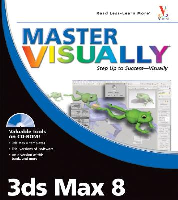 Master Visually 3ds Max 8 - McFarland, Jon, and Simon, Jinjer