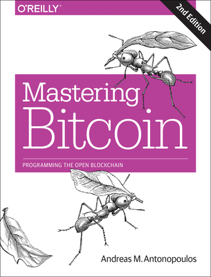 Mastering Bitcoin 2e - Antonopoulos, Andreas