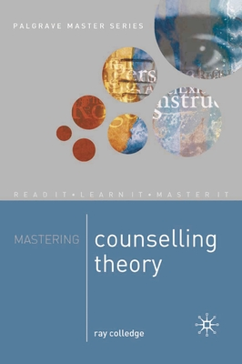 Mastering Counselling Theory - Colledge, Ray