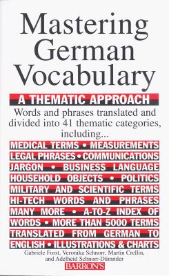 Mastering German Vocabulary: A Thematic Approach - Schnorr, Veronika