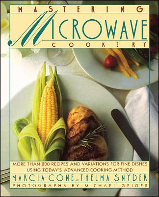 Mastering Microwave Cooking - Cone, Marcia