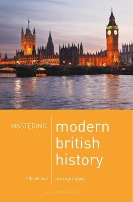 Mastering Modern British History - Lowe, Norman