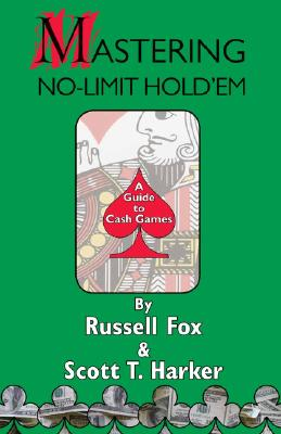 Mastering No-Limit Hold'em - Fox, Russell, and Harker, Scott T