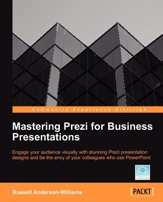 Mastering Prezi For Business Presentations - Anderson-Williams, Russell