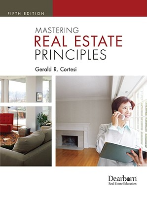 Mastering Real Estate Principles - Cortesi, Gerald R