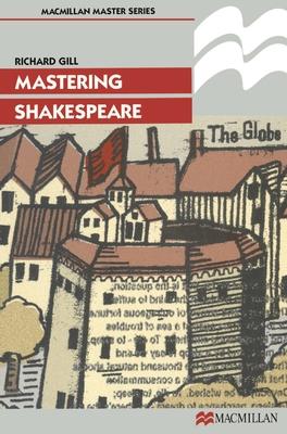 Mastering Shakespeare - Gill, Richard