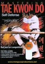 Mastering Tae Kwon Do: Self Defense -
