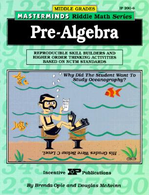 Masterminds Riddle Math for Middle Grades: Pre-Algebra: Reproducible Skill Builders and Higher Order Thinking Activities Based on Nctm Standards - Opie, Brenda, and McAvinn, Douglas