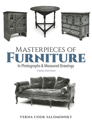 Masterpieces of Furniture in Photographs and Measured Drawings: Third Edition - Salomonsky, Verna Cook
