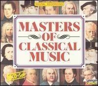 Masters of Classical Music - Andrea Vigh (harp); Anton Dikov (piano); Béla Drahos (flute); Béla Kovács (clarinet); Bernd Heiser (horn); Budapest Strings;...