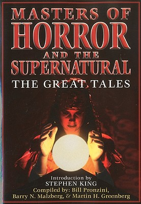 Masters of Horror and the Supernatural: The Great Tales - King, Stephen (Introduction by)