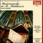 Masterworks at St. Matthew's - David Drury (organ)