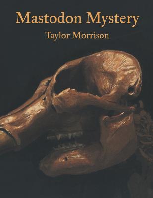Mastodon Mystery - Morrison, Taylor