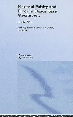 Material Falsity and Error in Descartes' Meditaions - Wee, Cecilia