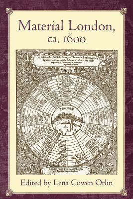 Material London, ca. 1600 - Orlin, Lena Cowen (Editor)