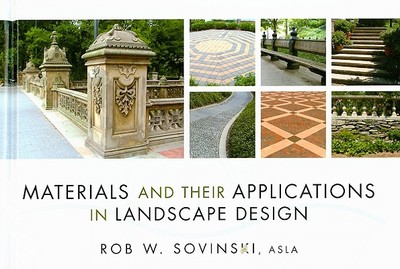 Materials and Their Applications in Landscape Design - Sovinski, Rob W