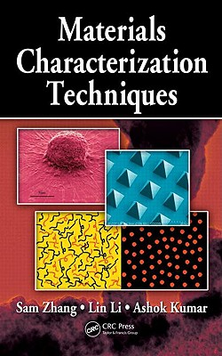 Materials Characterization Techniques - Zhang, Sam