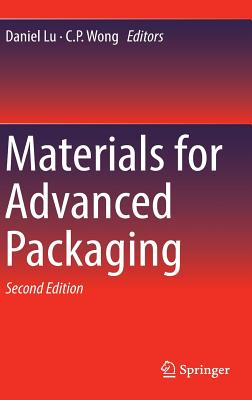 Materials for Advanced Packaging - Lu, Daniel (Editor), and Wong, C P (Editor)