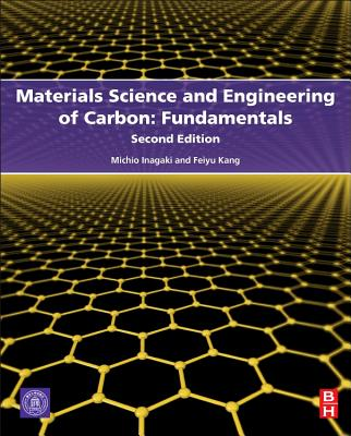 Materials Science and Engineering of Carbon: Fundamentals - Inagaki, Michio
