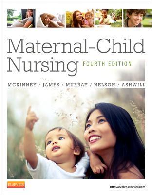 Maternal-Child Nursing - McKinney, Emily Slone, and Murray, Sharon Smith, and James, Susan Rowen