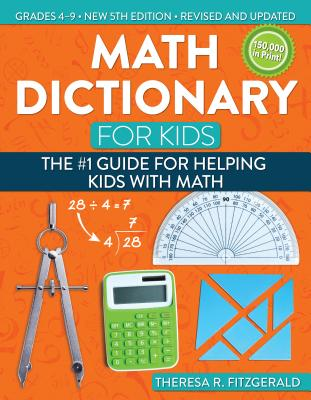 Math Dictionary for Kids: The #1 Guide for Helping Kids with Math - Theresa R, Fitzgerald