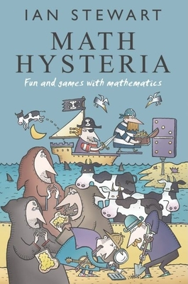 Math Hysteria: Fun and Games with Mathematics - Stewart, Ian