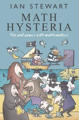 Math Hysteria: Fun and Games with Mathematics - Stewart, Ian