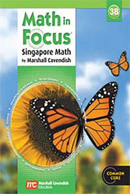 Math in Focus: Singapore Math: Student Edition, Book B Grade 3 2013 - Great Source (Prepared for publication by)